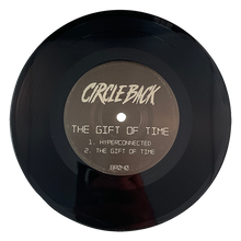 "Load image into Gallery viewer, Circle Back ""The Gift of Time"" 7"" Vinyl"