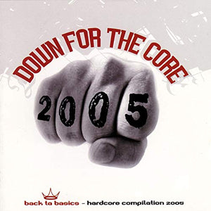 "Various Artists ""Down For The Core 2005"" CD"