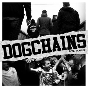 "Dogchains ""Give/Take"" 7"" Vinyl"