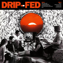 "Load image into Gallery viewer, Drip-Fed ""Drip-Fed"" 12"" Vinyl"