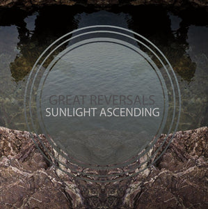 "Great Reversals / Sunlight Ascending ""Split"" 7"" Vinyl"