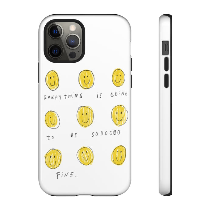 everything will be so fine phone case