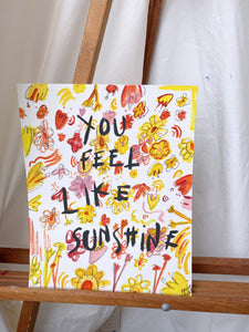 YOU FEEL LIKE SUNSHINE