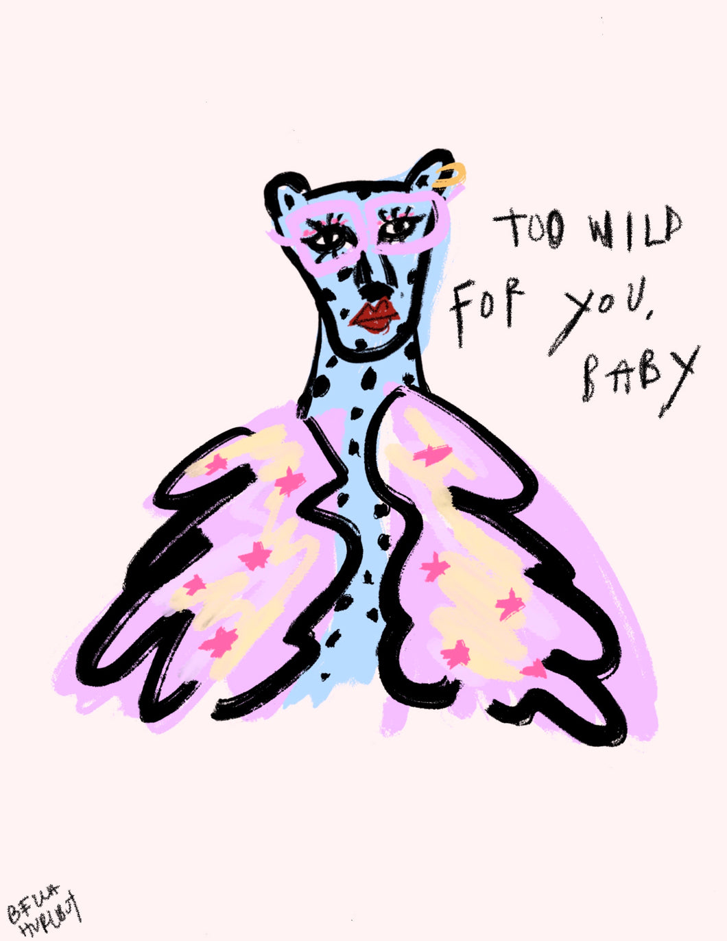 too wild for you, baby