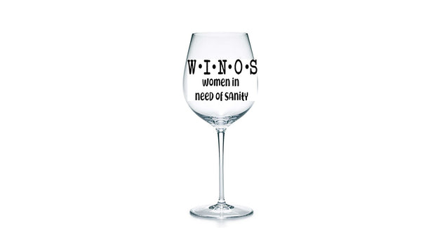 Wine Glass - WINOS - Women In Need Of Sanity