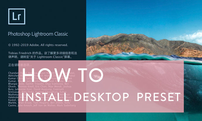 HOW TO INSTALL DESKTOP LIGHTROOM PRESET