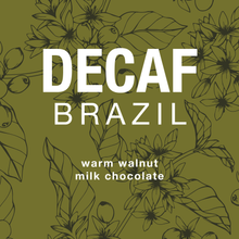 Load image into Gallery viewer, Decaf Brazil