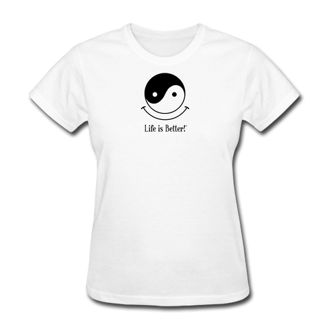 Yin and Yang Life is Better!® Women's T-Shirt - white