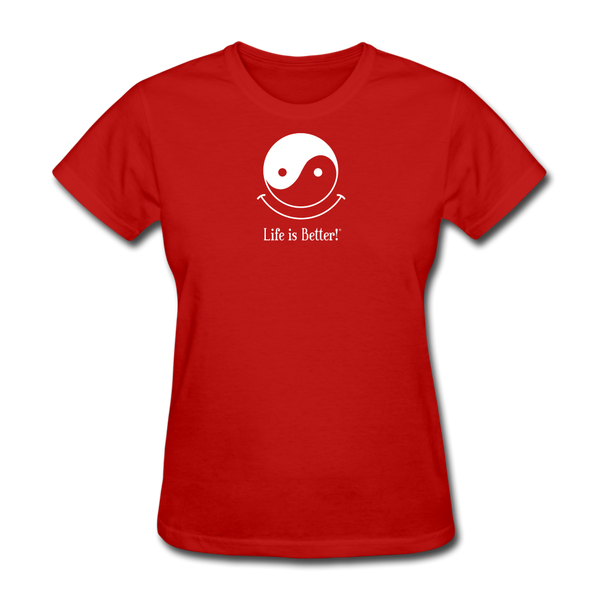 Yin and Yang Life is Better!® Women's T-Shirt - red