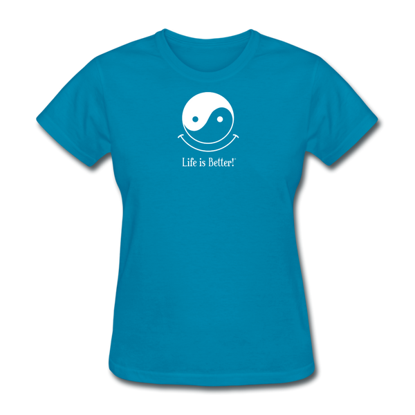 Yin and Yang Life is Better!® Women's T-Shirt - turquoise