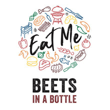 Load image into Gallery viewer, EAT ME BEETS IN A BOTTLE