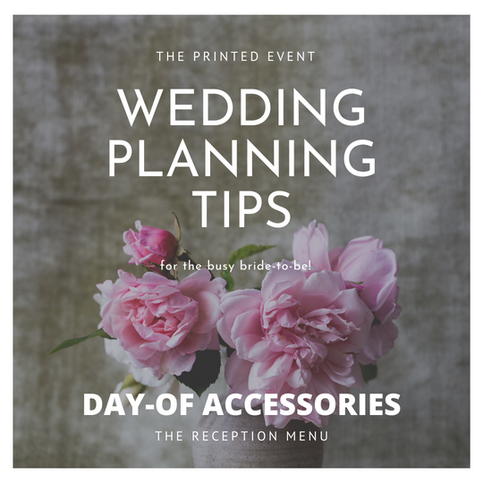 The Day-Of Accessories (The Reception Menu)