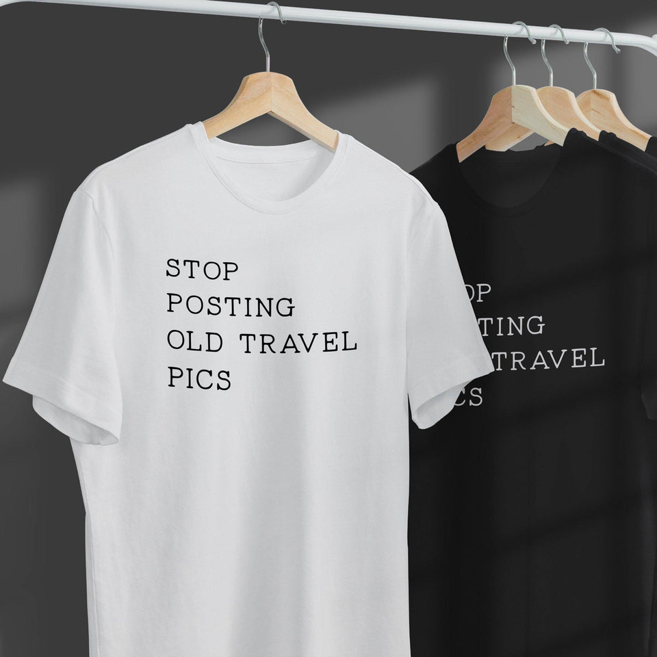 Stop Posting Old Travel Pics / Dude With Sign - SecondSkin Store