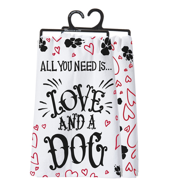 All You Need Is Love And A Dog Tea Towel