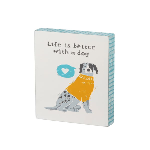 Life is Better With a Dog Block Sign