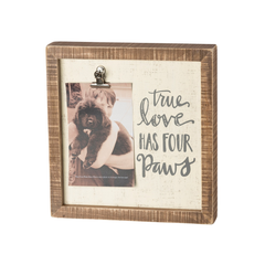 True Love Has Four Paws Wooden Frame
