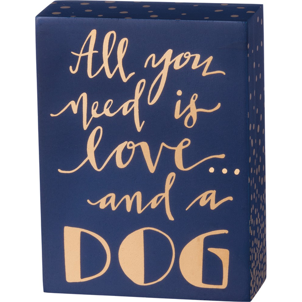 All You Need is Love and a Dog Box Sign