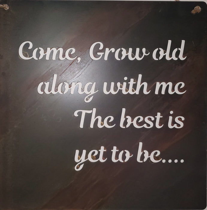 Come Grow Old Rusted Metal Sign