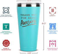 Thank You For Being Awesome - 30 oz Mint Insulated Stainless Steel Tumbler w/Lid - Birthday Christmas Present Gift Ideas for Women Men Wife Husband Son Daughter Friend - Presents Gifts Bday Idea Mug