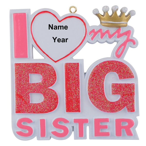 Personalised Ornament I Love My Big Sister Names On The Love Heart Holiday Gift