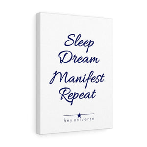 Sleep Dream Manifest Repeat Canvas