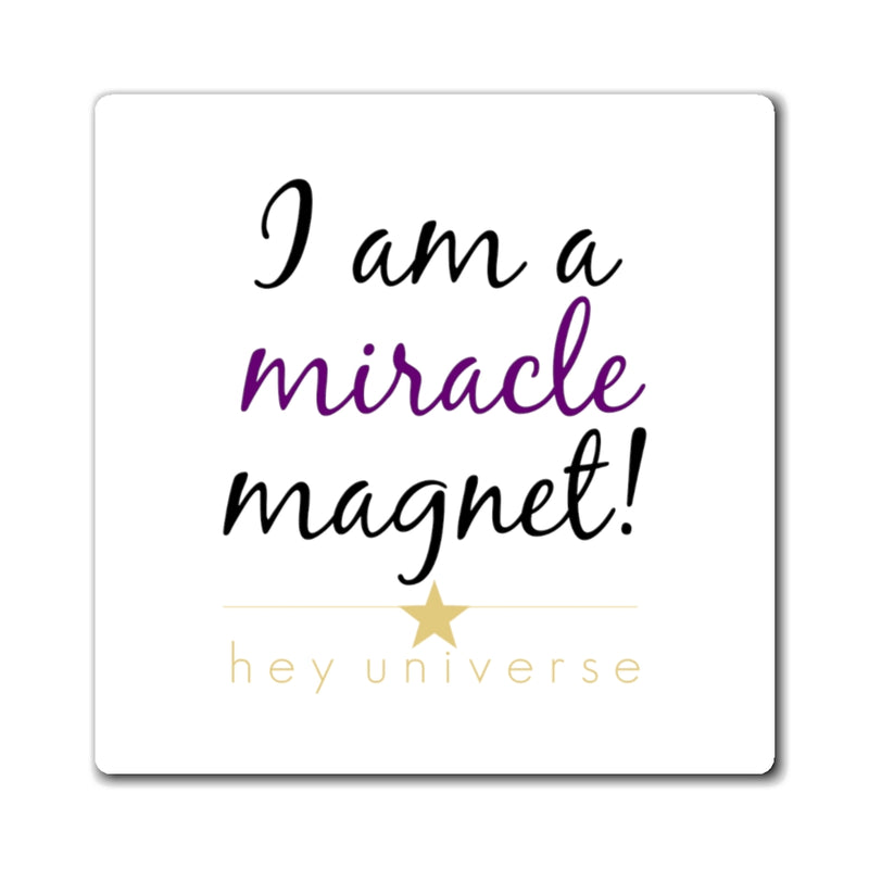 I am a Miracle Magnet!