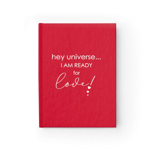 I am ready for love [hey universe journal]