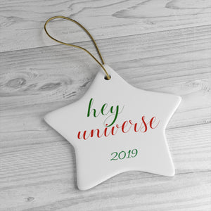 hey universe Holiday Ornaments