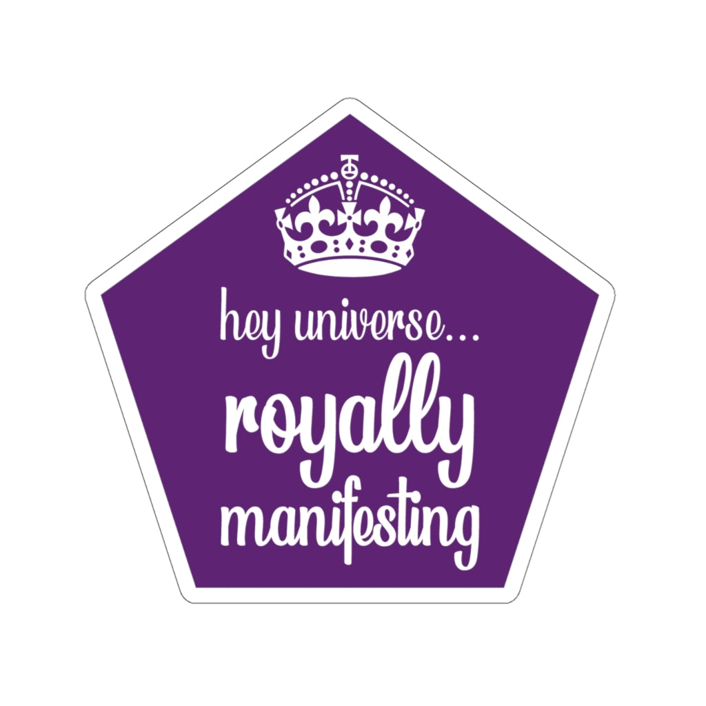 Royally Manifesting Sticker