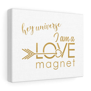 I am a Love Magnet Canvas