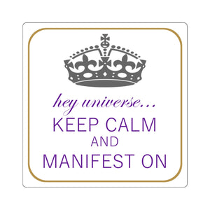 Keep Calm & Manifest On Sticker
