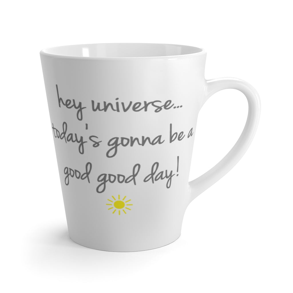 Today's Gonna Be a Good Good Day Mug