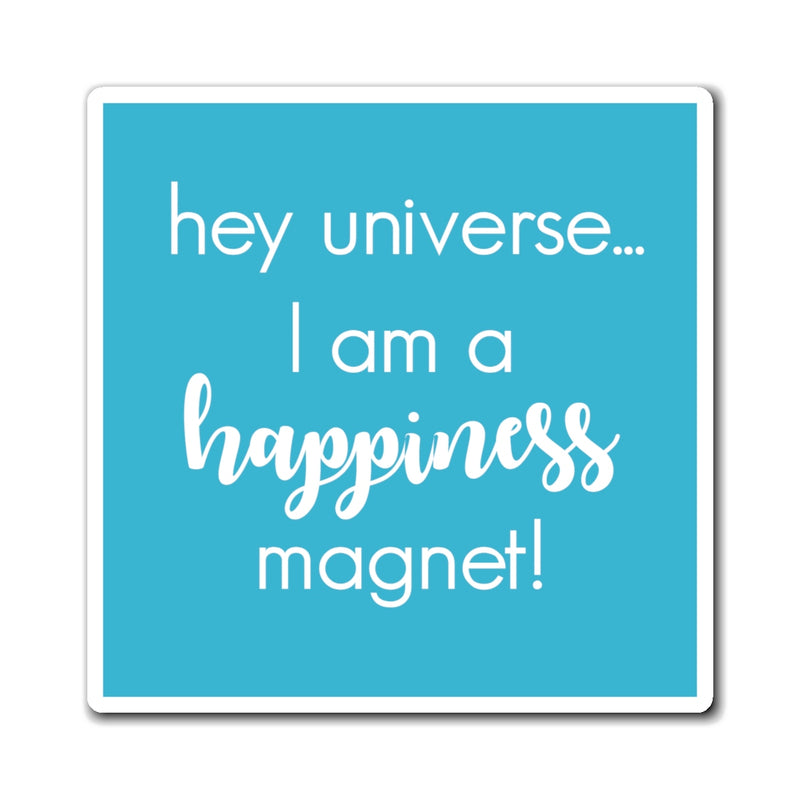I am a Happiness Magnet