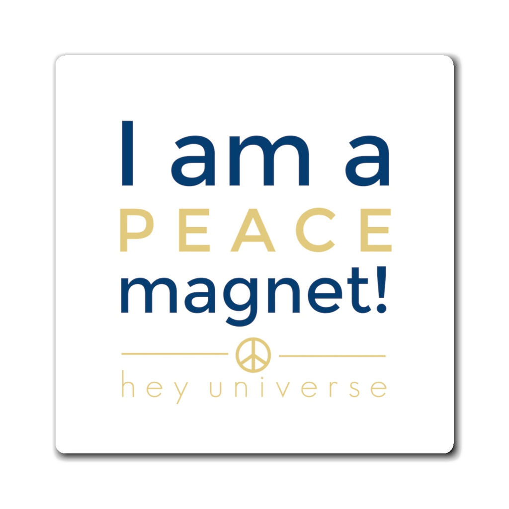 I am a Peace Magnet!