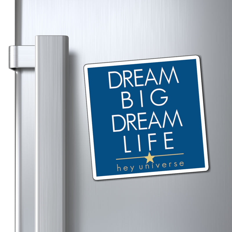 Dream Big Dream Life Magnet