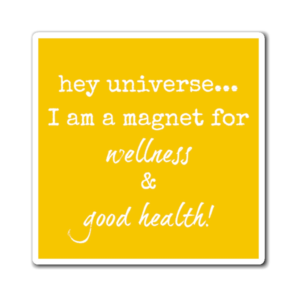 I am a Magnet for Wellness & Good Health!