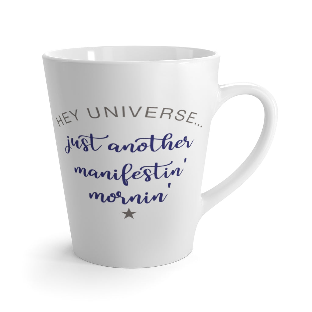 Just Another Manifestin' Mornin' Mug