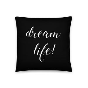Dream Life Black & White Pillow