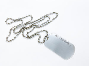 Hey Universe Dog Tag