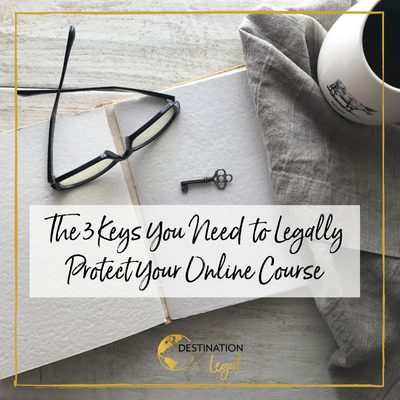 The 3 Keys to Legally Protecting Your Online Course