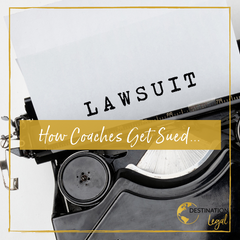 How Coaches Get Sued...and How to Protect Yourself