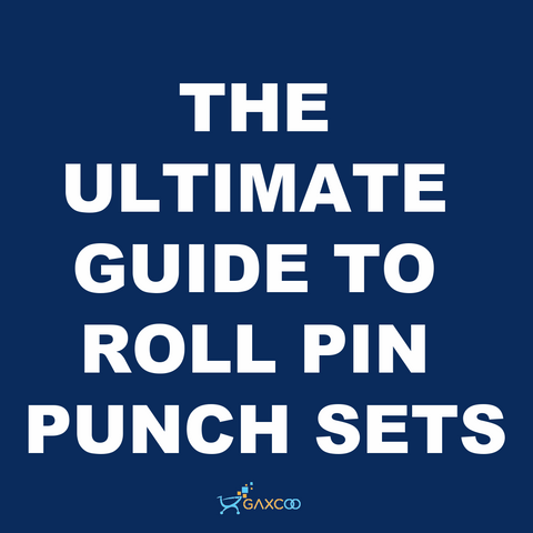 THE ULTIMATE GUIDE TO ROLL PIN PUNCH SETS