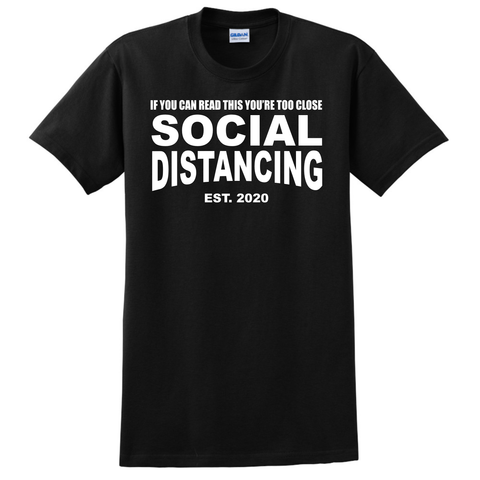 If You Can Read This Your Too Close Social Distance, Adult T-Shirt