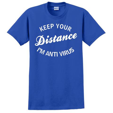 Adult T-Shirt, Keep Your Distance, I'm Anti Virus