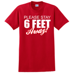 Adult T-Shirt, Please Stay 6 Feet Away