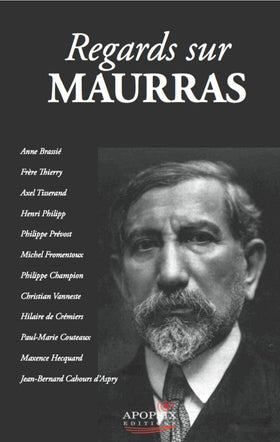 Regards sur MAURRAS