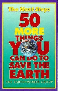 Next Step, The: 50 more things you can do to save the earth