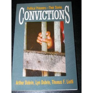 Convictions: Political Prisoners - Their Stories