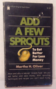 Add a Few Sprouts: To Eat Better for Less Money