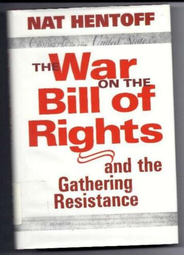 WAR ON THE BILL OF RIGHTS, THE